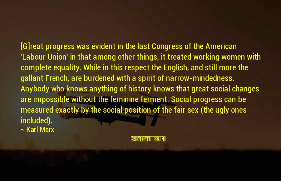 A Union Sayings By Karl Marx: [G]reat progress was evident in the last Congress of the American 'Labour Union' in that