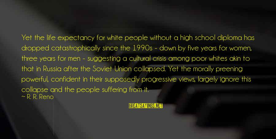 A Union Sayings By R. R. Reno: Yet the life expectancy for white people without a high school diploma has dropped catastrophically
