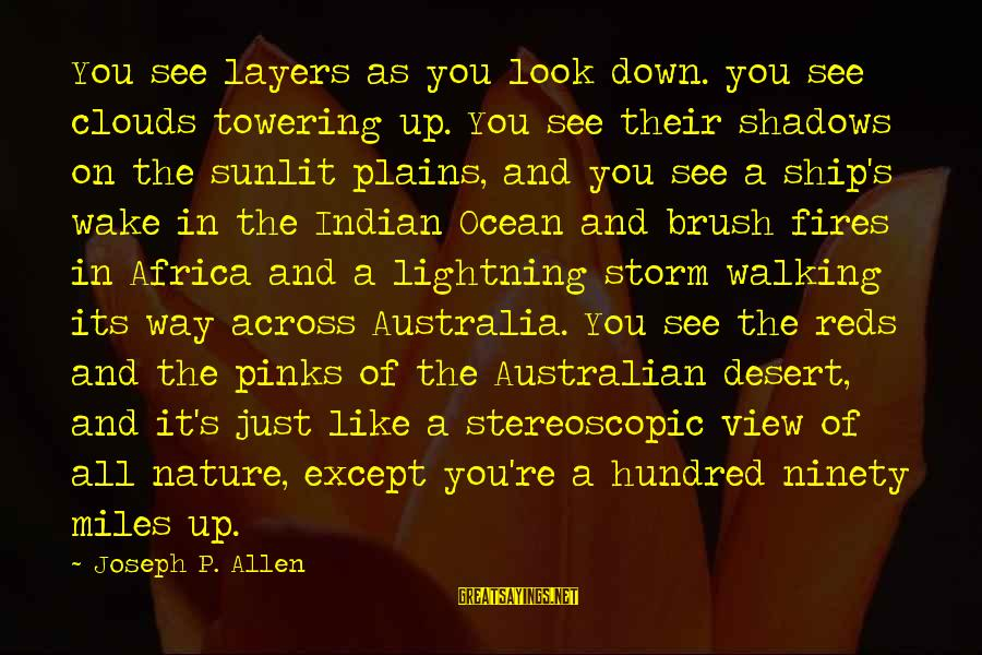 A View Of The Ocean Sayings By Joseph P. Allen: You see layers as you look down. you see clouds towering up. You see their