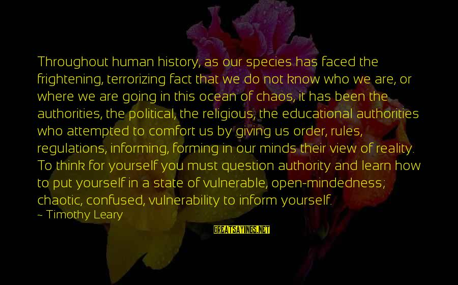 A View Of The Ocean Sayings By Timothy Leary: Throughout human history, as our species has faced the frightening, terrorizing fact that we do