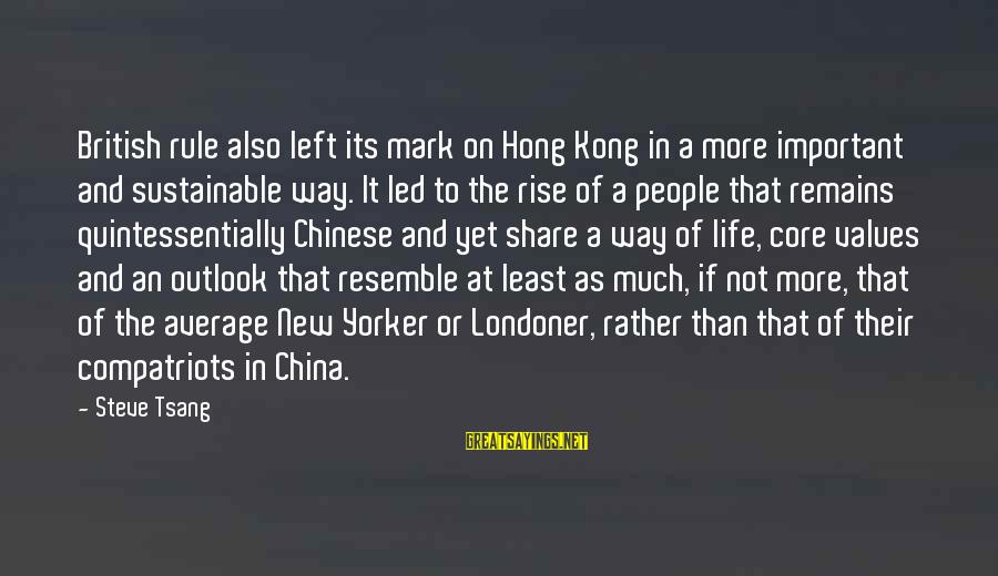 A Way Of Life Sayings By Steve Tsang: British rule also left its mark on Hong Kong in a more important and sustainable