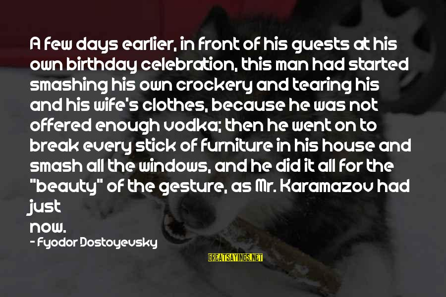 A Wife's Beauty Sayings By Fyodor Dostoyevsky: A few days earlier, in front of his guests at his own birthday celebration, this