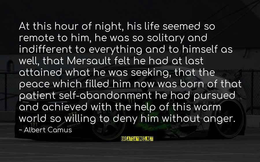 Abandonment Sayings By Albert Camus: At this hour of night, his life seemed so remote to him, he was so