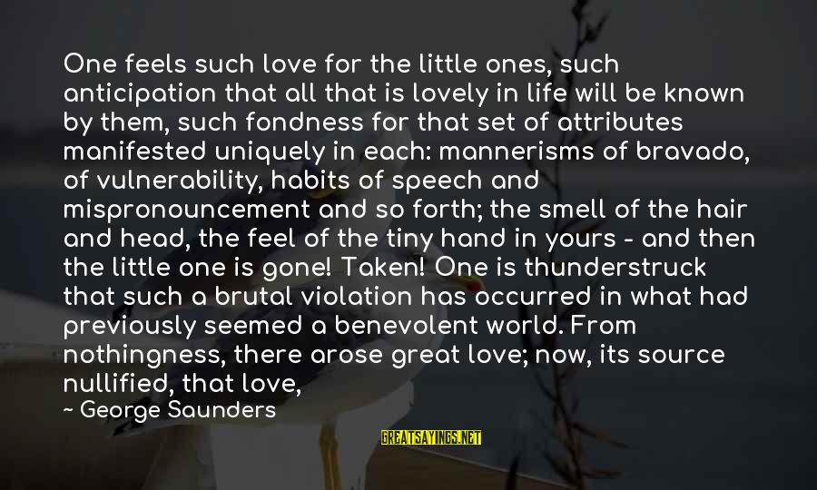 Abysmal Sayings By George Saunders: One feels such love for the little ones, such anticipation that all that is lovely