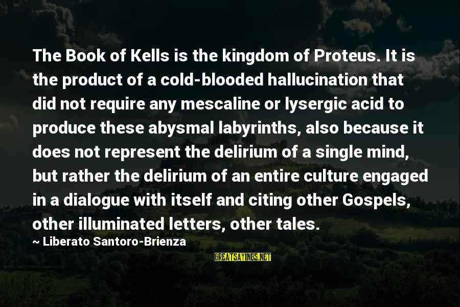 Abysmal Sayings By Liberato Santoro-Brienza: The Book of Kells is the kingdom of Proteus. It is the product of a