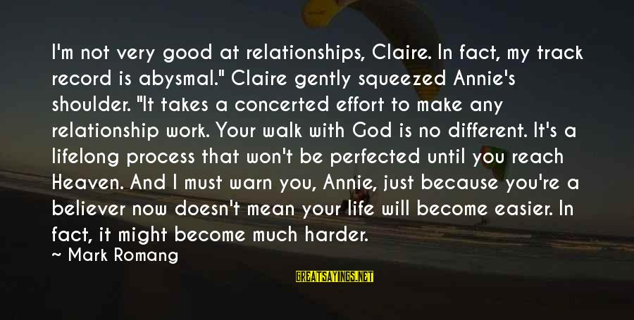 """Abysmal Sayings By Mark Romang: I'm not very good at relationships, Claire. In fact, my track record is abysmal."""" Claire"""
