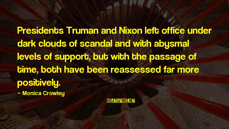 Abysmal Sayings By Monica Crowley: Presidents Truman and Nixon left office under dark clouds of scandal and with abysmal levels