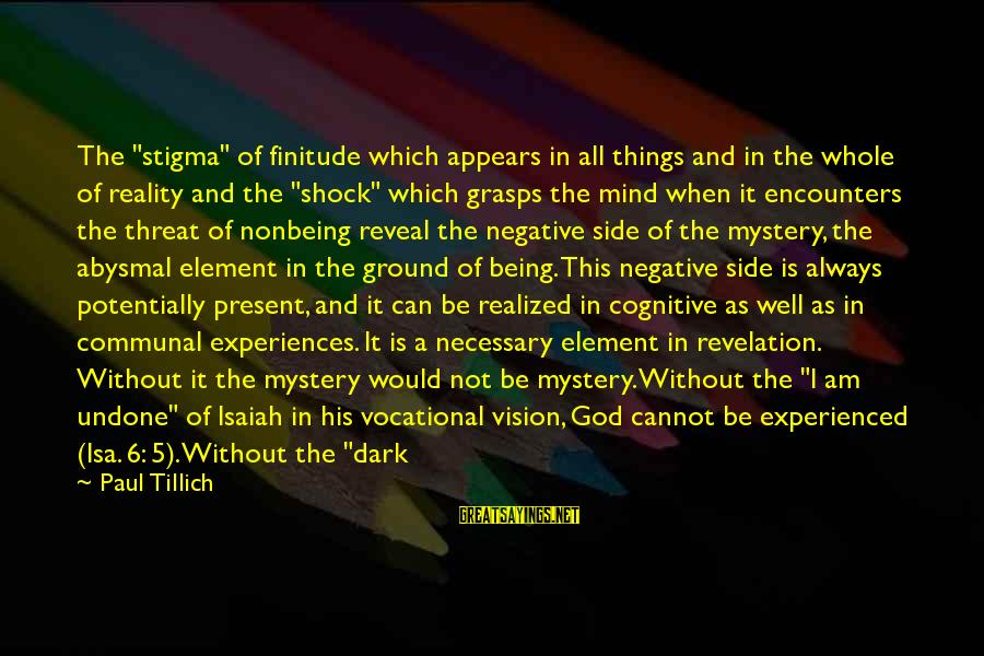 """Abysmal Sayings By Paul Tillich: The """"stigma"""" of finitude which appears in all things and in the whole of reality"""