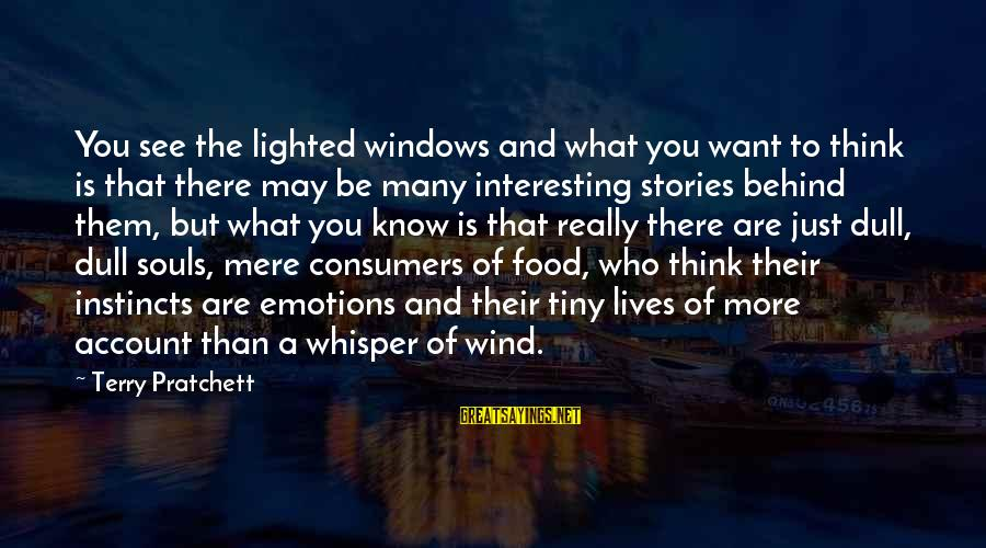 Account Think Sayings By Terry Pratchett: You see the lighted windows and what you want to think is that there may
