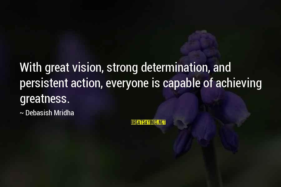 Achieving Happiness Sayings By Debasish Mridha: With great vision, strong determination, and persistent action, everyone is capable of achieving greatness.