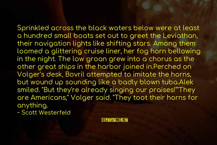 Across The Black Waters Sayings By Scott Westerfeld: Sprinkled across the black waters below were at least a hundred small boats set out