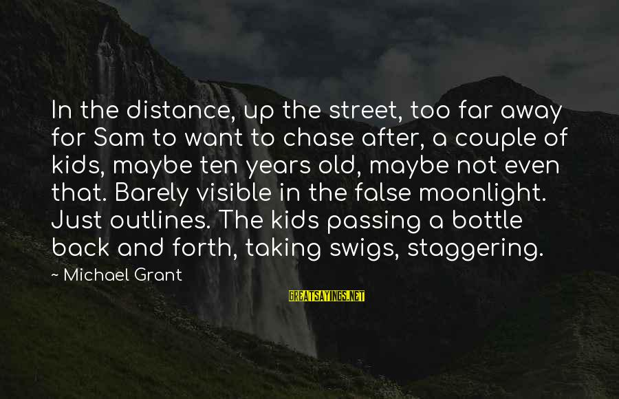 Adien Sayings By Michael Grant: In the distance, up the street, too far away for Sam to want to chase
