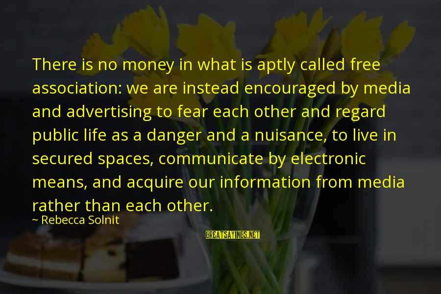 Adien Sayings By Rebecca Solnit: There is no money in what is aptly called free association: we are instead encouraged
