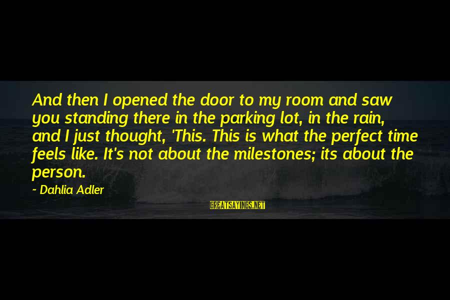 Adler's Sayings By Dahlia Adler: And then I opened the door to my room and saw you standing there in