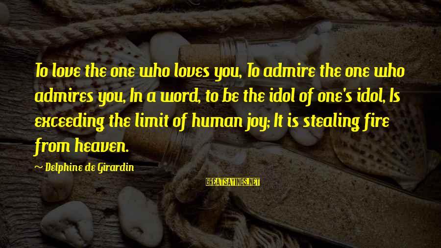 Admire You Sayings By Delphine De Girardin: To love the one who loves you, To admire the one who admires you, In