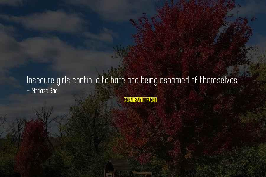 Adore Yourself Sayings By Manasa Rao: Insecure girls continue to hate and being ashamed of themselves. Thick or thin, tall or