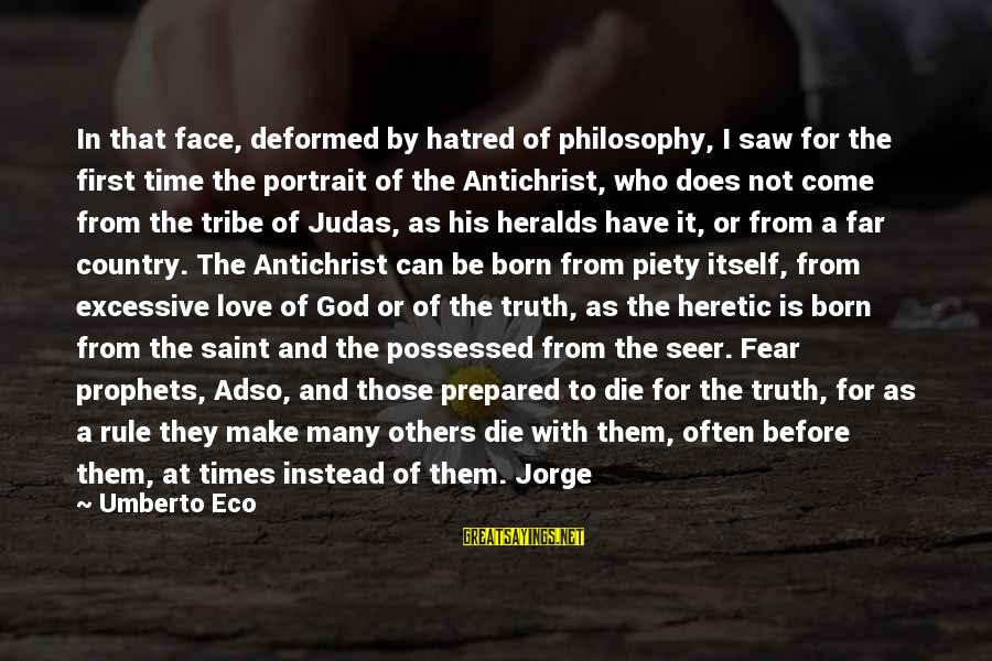Adso Sayings By Umberto Eco: In that face, deformed by hatred of philosophy, I saw for the first time the