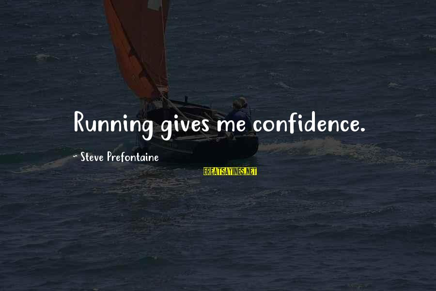 Adtr Song Lyric Sayings By Steve Prefontaine: Running gives me confidence.