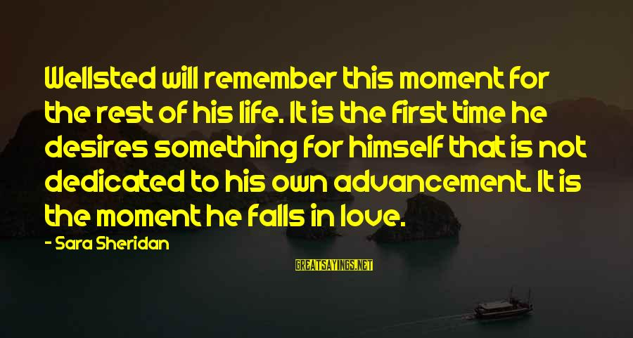 Advancement Sayings By Sara Sheridan: Wellsted will remember this moment for the rest of his life. It is the first