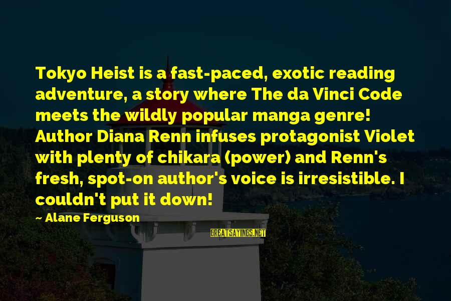 Adventure And Reading Sayings By Alane Ferguson: Tokyo Heist is a fast-paced, exotic reading adventure, a story where The da Vinci Code