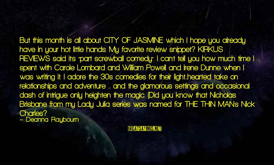 Adventure And Reading Sayings By Deanna Raybourn: But this month is all about CITY OF JASMINE which I hope you already have