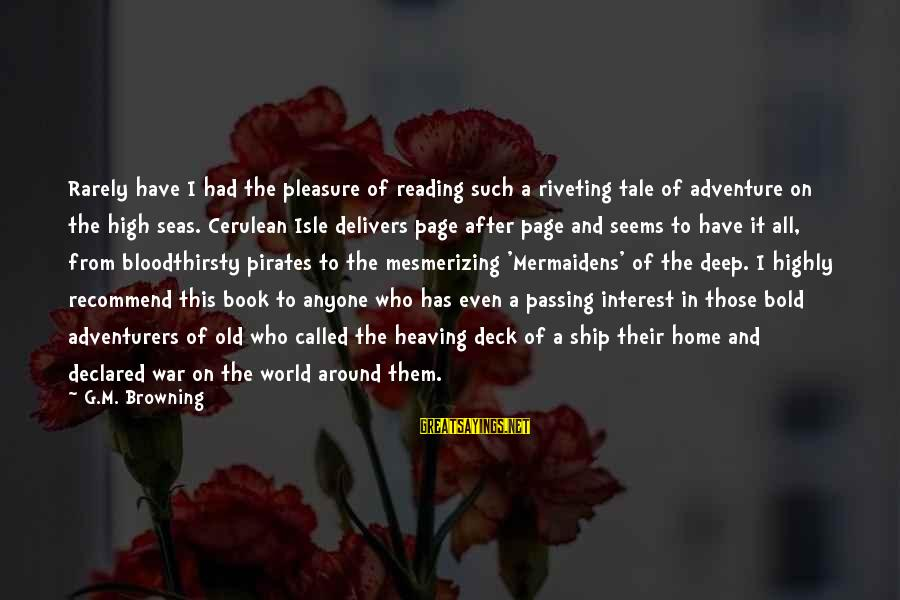 Adventure And Reading Sayings By G.M. Browning: Rarely have I had the pleasure of reading such a riveting tale of adventure on