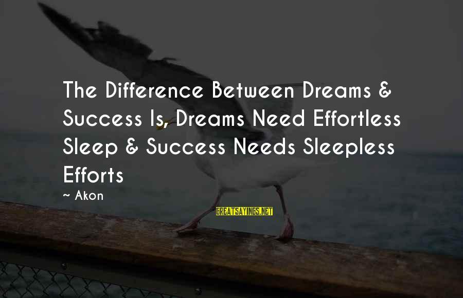 Adventure Time Broco Sayings By Akon: The Difference Between Dreams & Success Is, Dreams Need Effortless Sleep & Success Needs Sleepless