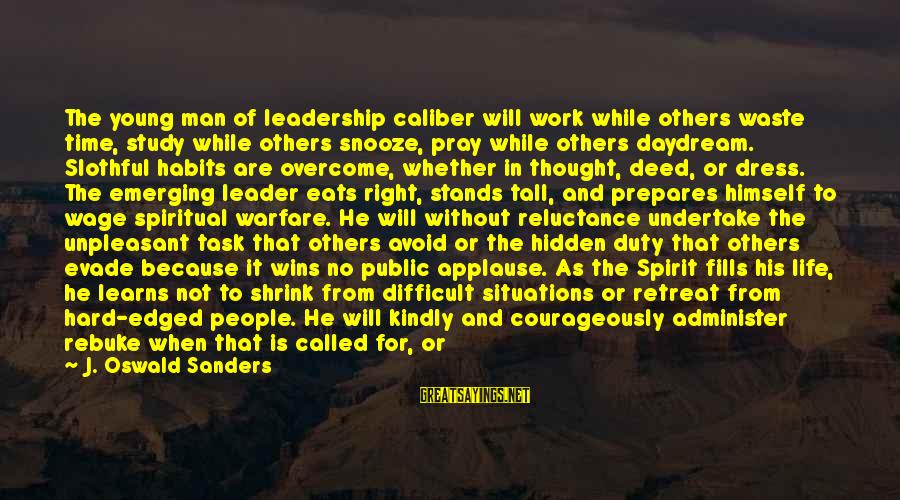 Adventure Time Broco Sayings By J. Oswald Sanders: The young man of leadership caliber will work while others waste time, study while others