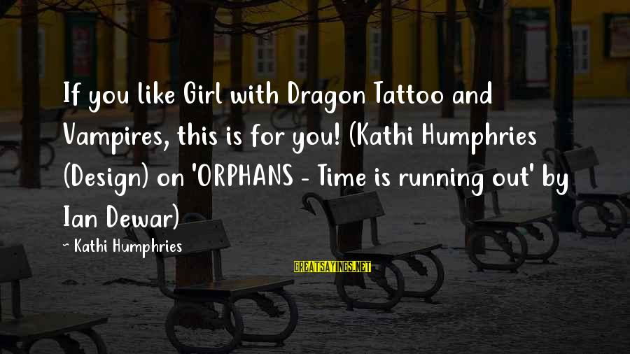 Adventure Time Sayings By Kathi Humphries: If you like Girl with Dragon Tattoo and Vampires, this is for you! (Kathi Humphries