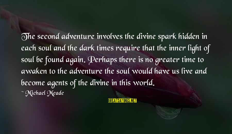 Adventure Time Sayings By Michael Meade: The second adventure involves the divine spark hidden in each soul and the dark times
