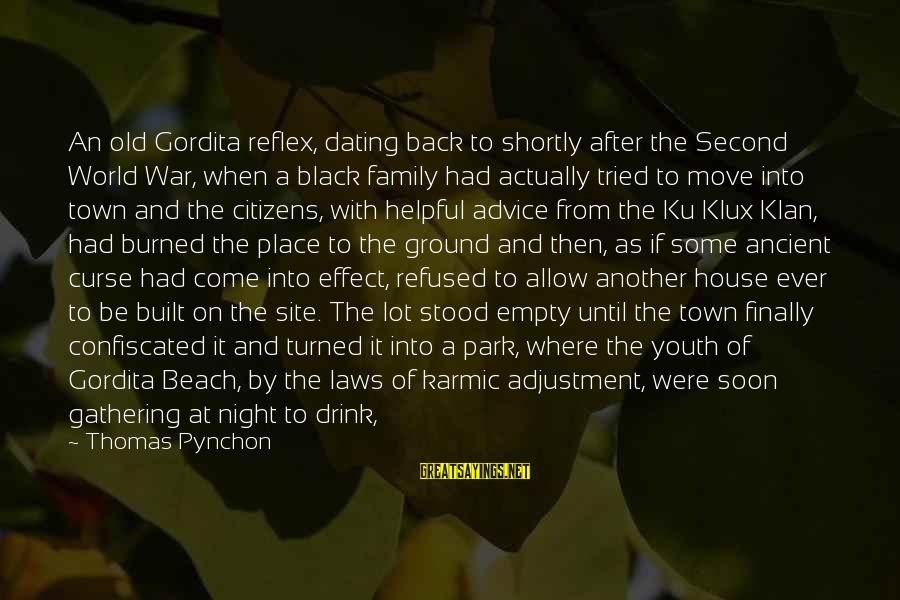Advice To Youth Sayings By Thomas Pynchon: An old Gordita reflex, dating back to shortly after the Second World War, when a