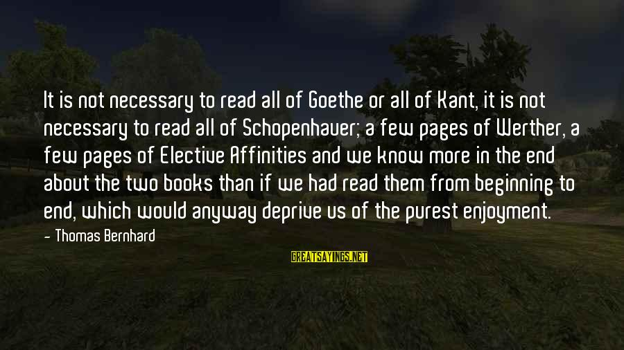 Affinities Sayings By Thomas Bernhard: It is not necessary to read all of Goethe or all of Kant, it is