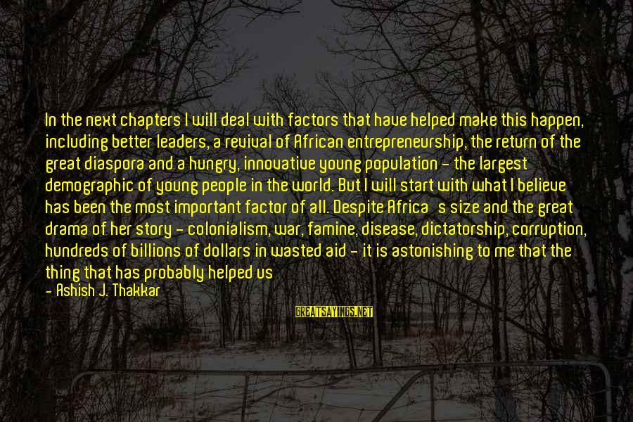 African Colonialism Sayings By Ashish J. Thakkar: In the next chapters I will deal with factors that have helped make this happen,