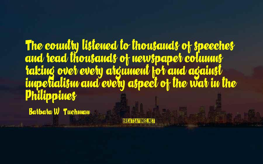 Against War Sayings By Barbara W. Tuchman: The country listened to thousands of speeches and read thousands of newspaper columns raking over
