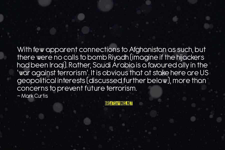 Against War Sayings By Mark Curtis: With few apparent connections to Afghanistan as such, but there were no calls to bomb