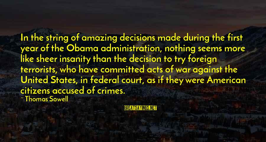 Against War Sayings By Thomas Sowell: In the string of amazing decisions made during the first year of the Obama administration,