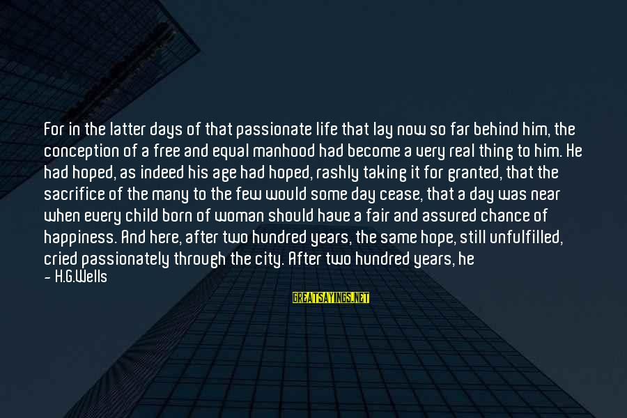 Age And Happiness Sayings By H.G.Wells: For in the latter days of that passionate life that lay now so far behind