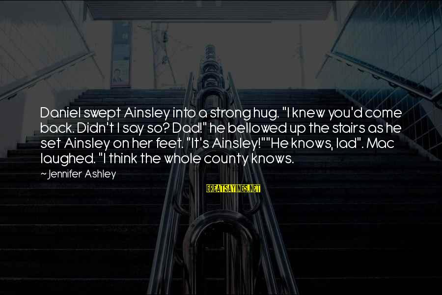 """Ainsley's Sayings By Jennifer Ashley: Daniel swept Ainsley into a strong hug. """"I knew you'd come back. Didn't I say"""