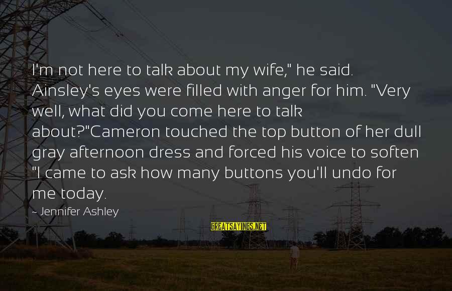 """Ainsley's Sayings By Jennifer Ashley: I'm not here to talk about my wife,"""" he said. Ainsley's eyes were filled with"""