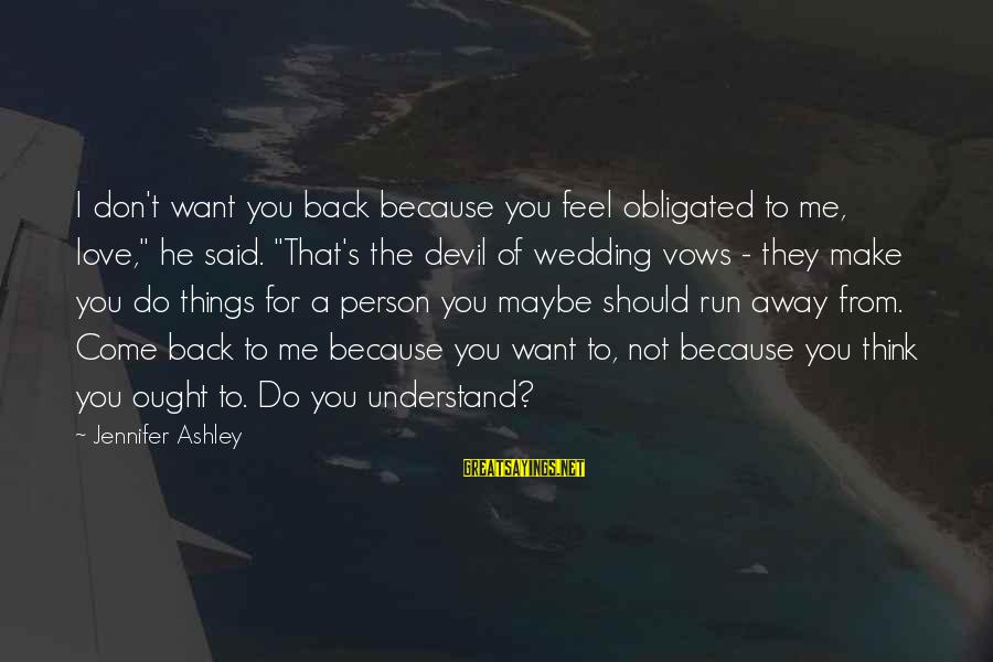 """Ainsley's Sayings By Jennifer Ashley: I don't want you back because you feel obligated to me, love,"""" he said. """"That's"""