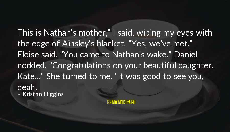"""Ainsley's Sayings By Kristan Higgins: This is Nathan's mother,"""" I said, wiping my eyes with the edge of Ainsley's blanket."""
