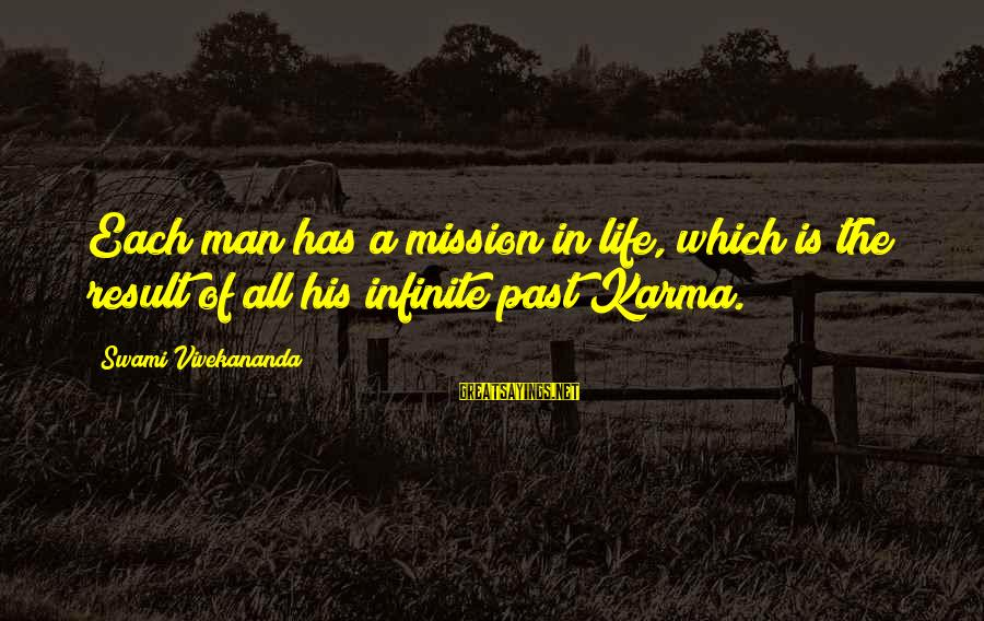 Air Force Commander Sayings By Swami Vivekananda: Each man has a mission in life, which is the result of all his infinite