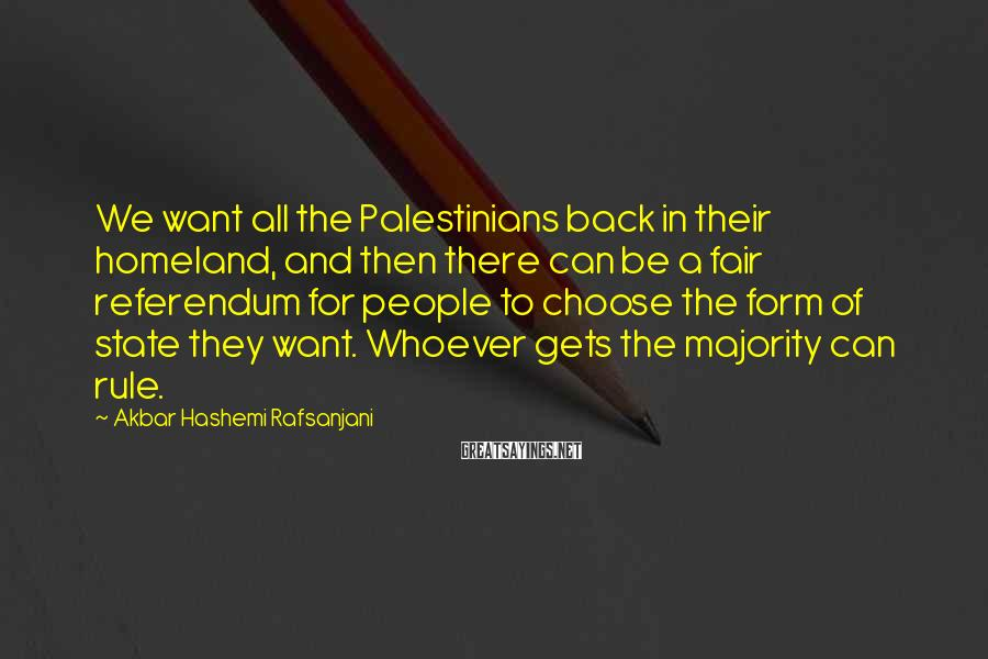 Akbar Hashemi Rafsanjani Sayings: We want all the Palestinians back in their homeland, and then there can be a