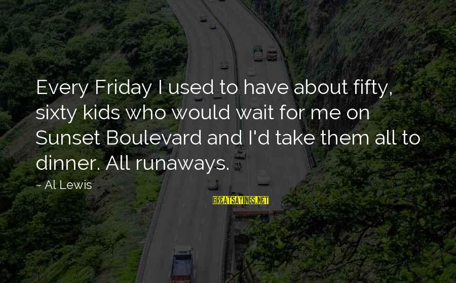 Al D'amato Sayings By Al Lewis: Every Friday I used to have about fifty, sixty kids who would wait for me