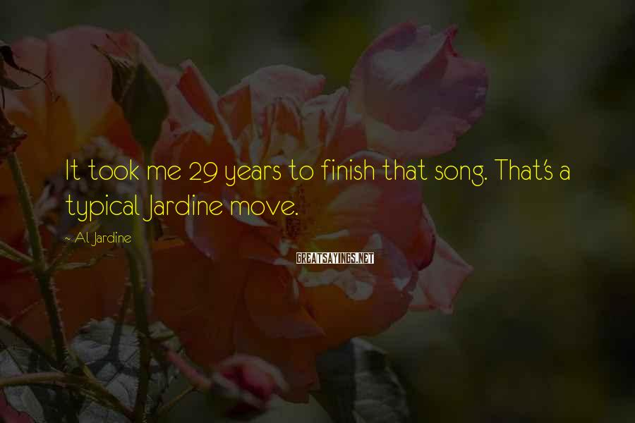 Al Jardine Sayings: It took me 29 years to finish that song. That's a typical Jardine move.