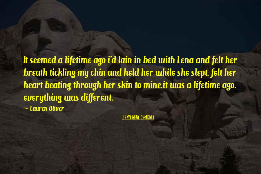 Alex Lauren Oliver Sayings By Lauren Oliver: It seemed a lifetime ago i'd lain in bed with Lena and felt her breath