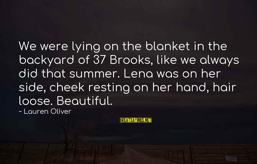 Alex Lauren Oliver Sayings By Lauren Oliver: We were lying on the blanket in the backyard of 37 Brooks, like we always