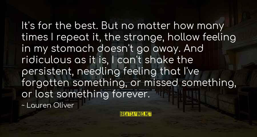 Alex Lauren Oliver Sayings By Lauren Oliver: It's for the best. But no matter how many times I repeat it, the strange,