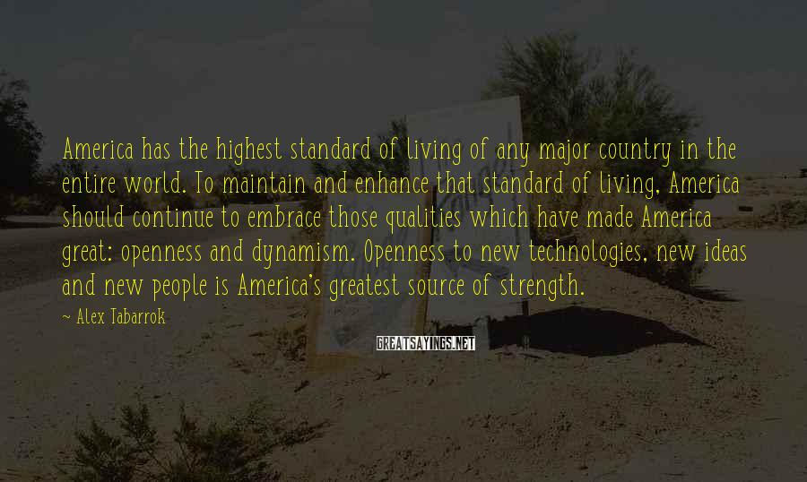 Alex Tabarrok Sayings: America has the highest standard of living of any major country in the entire world.