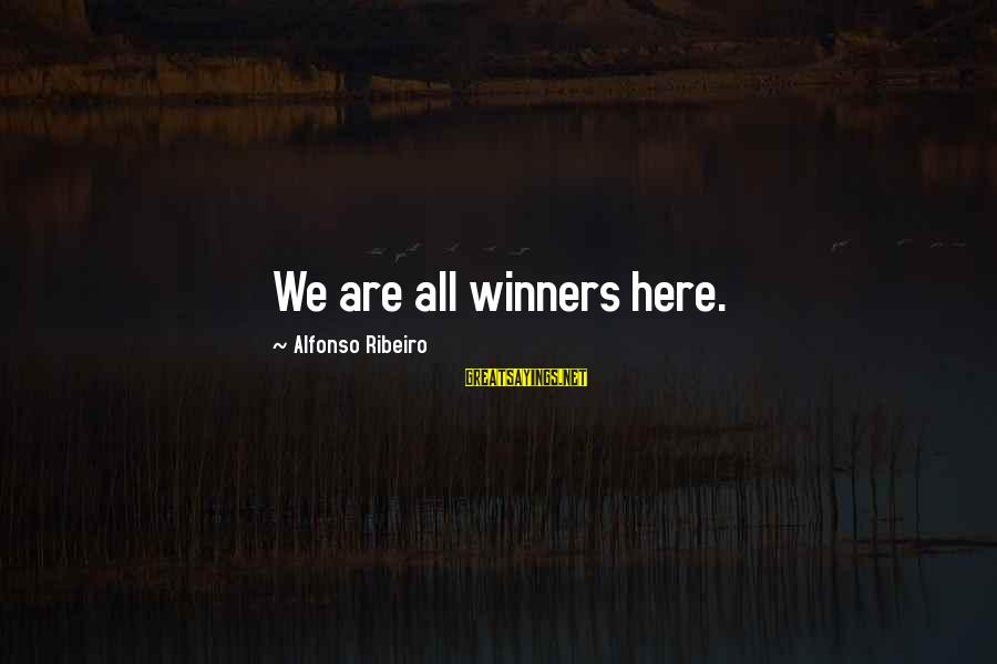 Alfonso X Sayings By Alfonso Ribeiro: We are all winners here.